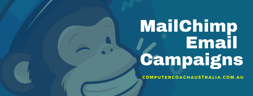 learn how to use mailchimp for email campaigns with computer coach australia